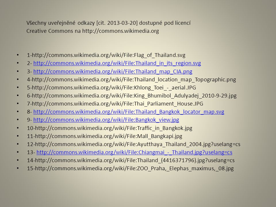 Všechny uveřejněné odkazy [cit. 2013-03-20] dostupné pod licencí